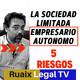 Sociedad Limitada (SL - SRL) | EMPRESARIO AUTONOMO | Riesgos de Responsabilidad ILIMITADA | Abogado