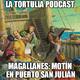 La Tortulia #157 - Magallanes: motín en puerto San Julián