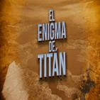 Cuarto milenio (26/01/2020) 15x19: El enigma de Titán
