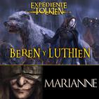LODE 10x05 – Expediente TOLKIEN: BEREN y LUTHIEN, MARIANNE (sin spoilers)