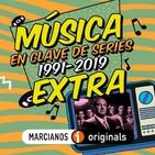 """MARCIANOS 130B: Música en Clave de Series. 1991-2019. Los temas """"prestados"""""""