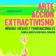 30/11 - Entrevista a Paula Serafini sobre Arte, Acción, y Extractivismo