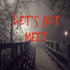 let's not meet - historias 01
