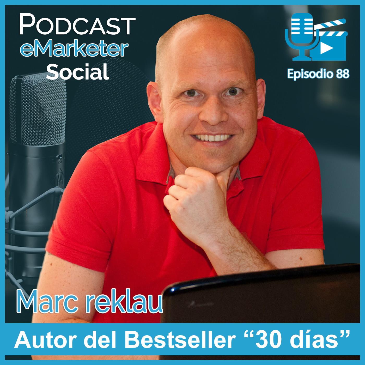 088 Parte final de la charla con Marc Reklau en Podcast eMarketerSocial