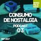 Retro Palta Mayo Podcast Ep 3 - Consumo de Nostalgia