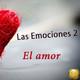 Las Emociones 2-10. La Constelación del Amor