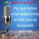 Por qué debes estar preparando tu web para la búsqueda por voz