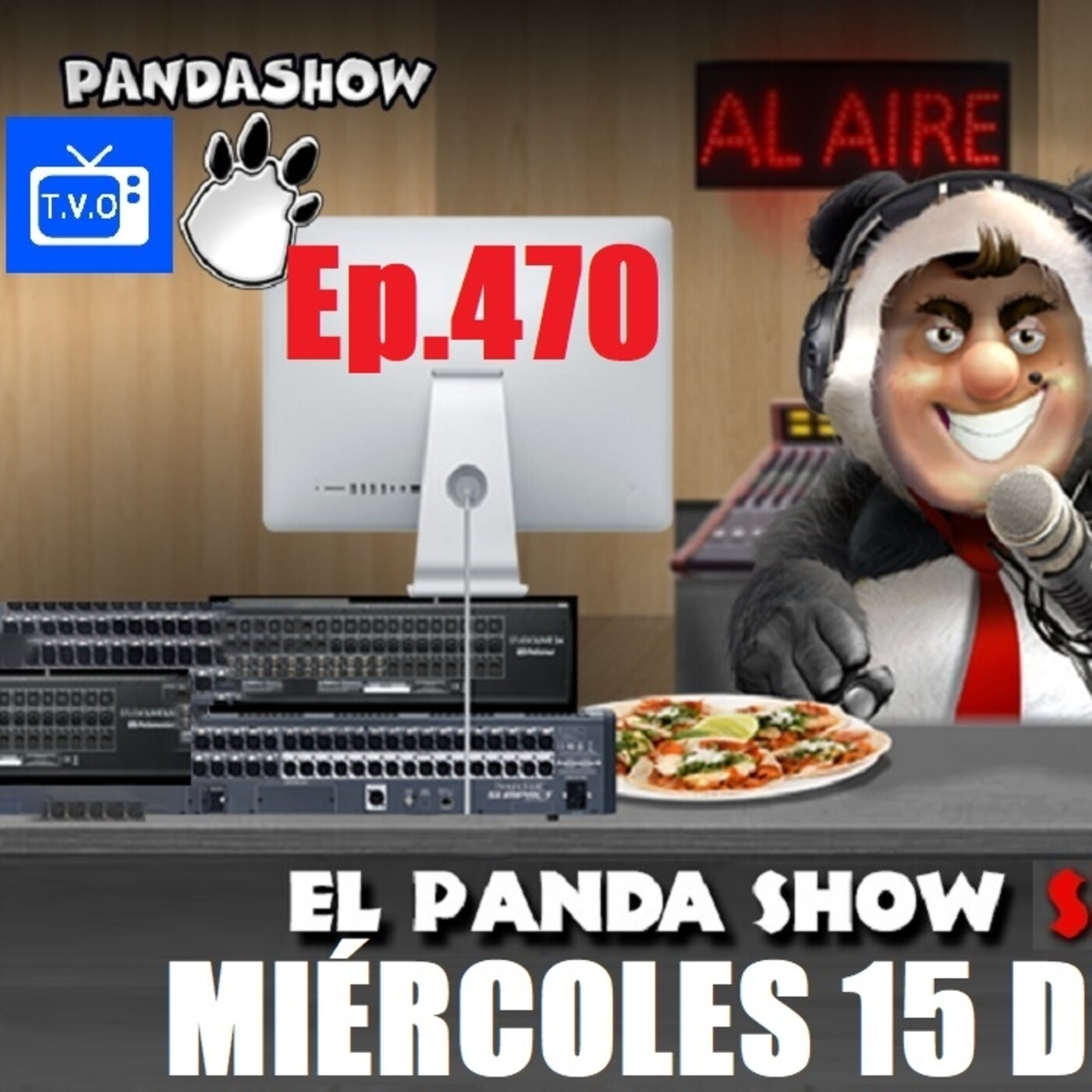 EL PANDA SHOW Ep. 470 MIÉRCOLES 15 DE JULIO 2020