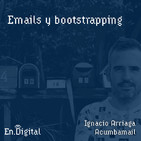 #145 – Emails y bootstrapping con Ignacio Arriaga de Acumbamail