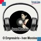 O Empresário - Ivan Morales