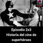 EHC 2x3. Cine de superhéroes: origen, historia, y flchornismo