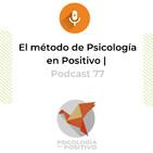 El método de Psicología en Positivo   Podcast 77