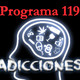 Programa 119. Adicciones