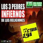 """Octava Zona E7 T4 - """"Los 3 Peores INFIERNOS de las Religiones"""""""