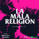 La Mala Religion - Episodio #2