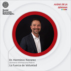 La Fuerza de Voluntad - Dr. Herminio Nevarez