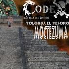 CODEX 6x85 Toloriu y el tesoro de Moctezuma (Parte I)