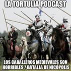 La Tortulia #14 - Los caballeros medievales son horribles / Batalla de Nicópolis