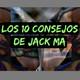 Jack Ma: Los 10 Consejos del éxito
