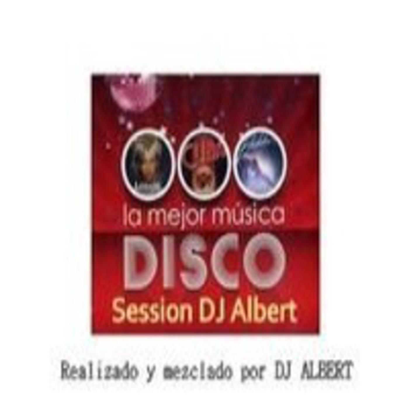 LO MEJOR DE LA MÚSICA DISCO Session DJ Albert
