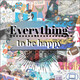 Everything to Be Happy (Las 7 maravillas del Mundo Moderno)