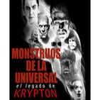 El legado de Krypton 37 - Los monstruos de la universal (Drácula, Frankenstein, Hombre lobo, La momia y los demás)