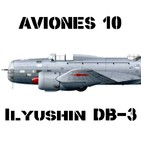 AVIONES 10 #79 Ilyushin DB-3, el precursor