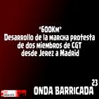 Onda Barricada -23/ Conflictos Laborales CGT Andalucía - Entrevistas: