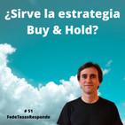 # 51 - ¿Sirve la estrategia Buy & Hold? - FTR