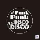 80. Al Funk... Funk, y al Disco.... Disco!!
