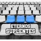 Eternos Suplentes Episodio 21 Equidad vs Millonarios Previa