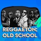 Longplay - Reggueton old school - 13 Noviembre 2019