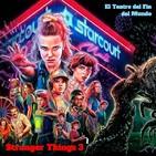 El Teatro del Fin del Mundo 32. Stranger Things 3, con Dani Collado e Isra