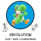 Revolution Podcast - 1x19 - Yoshi's Crafted World