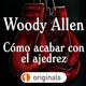 Cómo acabar con el ajedrez, de Woody Allen