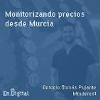#151 – Monitorizando precios desde Murcia con Antonio Tomás de Minderest