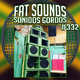 Fat Sounds Sonidos Gordos Nº332 14ago2020