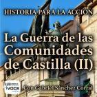 Historia para la Acción: La Guerra de las Comunidades de Castilla (II)