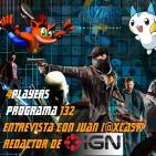4Players 132 Hablamos con Juan (@Xcast) redactor jefe de IGN España