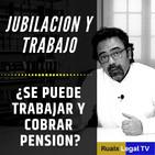 Jubilacion trabajo | Trabajar y cobrar Pension Jubilacion | Jubilacion Flexible | Jubilacion Parcial