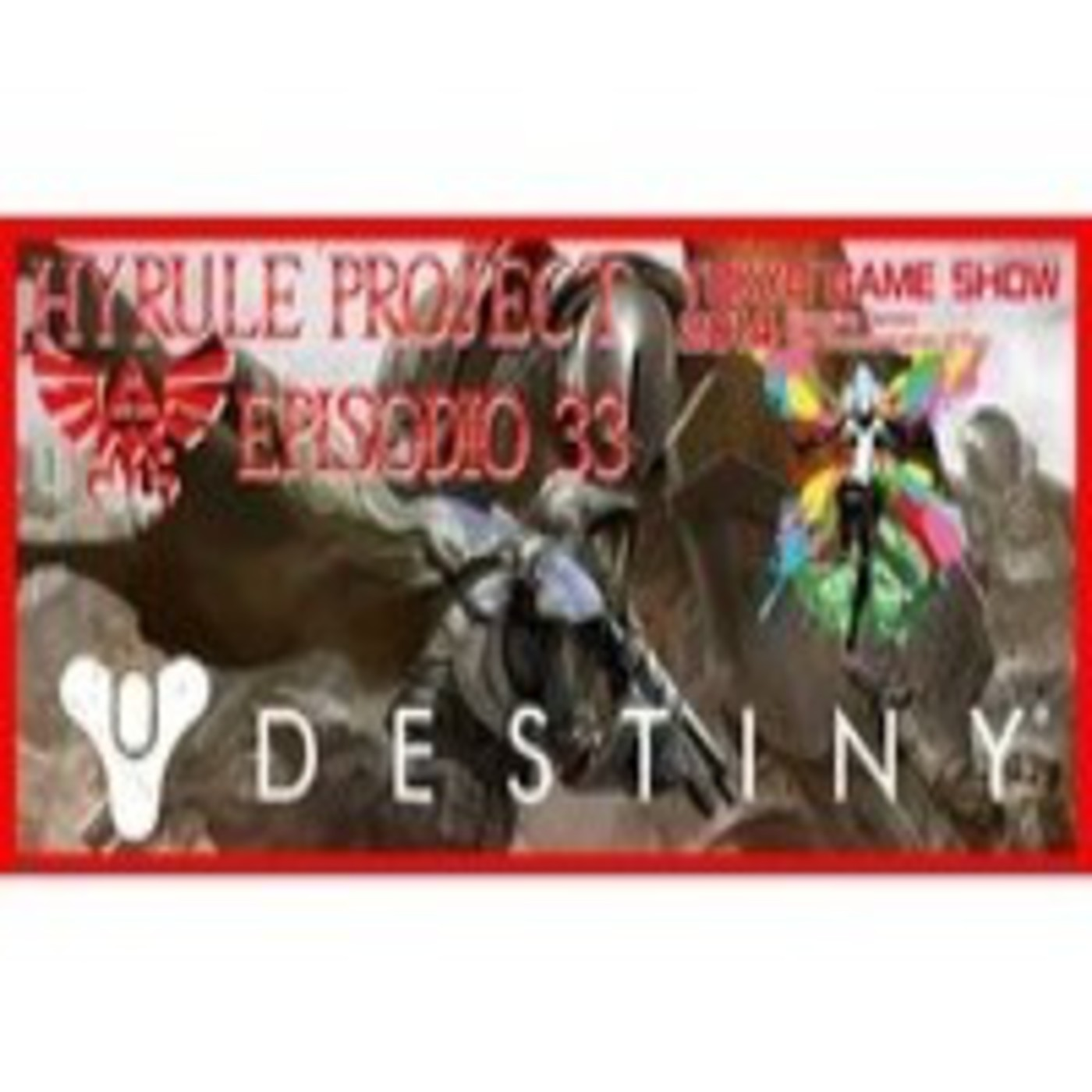 Hyrule Project Episodio 33: Destiny