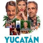 Yucatán (2018) #Comedia #peliculas #audesc #podcast