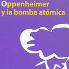 Oppenheimer Y La Bomba Atómica