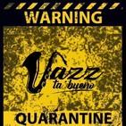 JazzTaBueno 05/2020 *Quarantine*