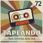 Tapeando #72 - Tapas Culturales desde Casa / Mayo