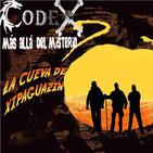CODEX 6x87 La cueva de Xipaguazin y el tesoro de Moctezuma (Parte II)