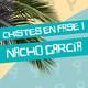 NACHO GARCÍA | Chistes en fase 1 | El calor