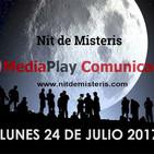 NOCHE DE MISTERIOS Lunes 24 Julio 2017, Con Alfonso Trinidad