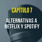 Capítulo 7: Alternativas a Netflix y Spotify