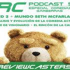 RC (1x05) | Ted 2, Seth MacFarlane y las peores comedias